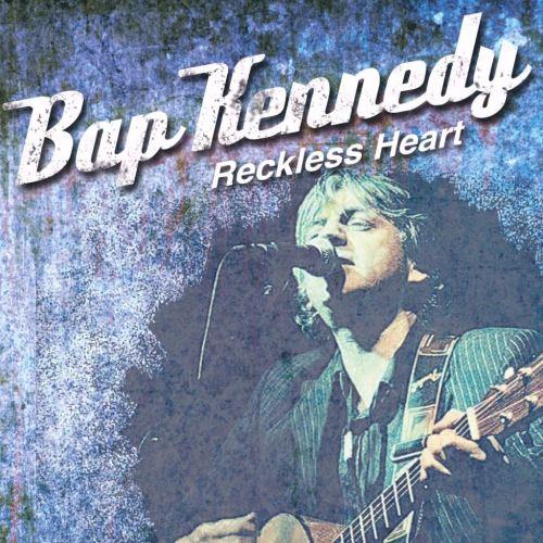 reckless-heart Bap Kennedy