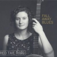 RED TAIL RING - Fall Away Blues (Earthwork Music EW8504)