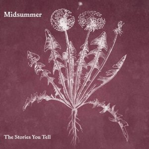 Midsummer - The Stories You Tell