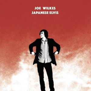 JOE WILKES – Japanese Elvis (Frontline FLR009) | Folking com