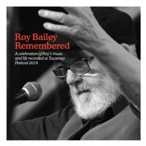 Roy Bailey Remembered