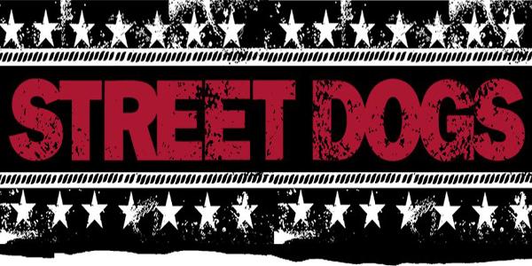 Street Dogs 7 Inch