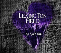 Lexington Field- No Man's War