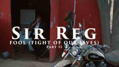 Photo of Exclusive: Sir Reg Release Video – FOOL (Fight Of Our Lives)