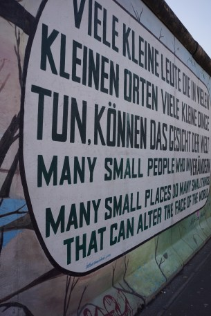"East Side Gallery - ""Many small people who in many small places do many small things that can alter the face of the world"""