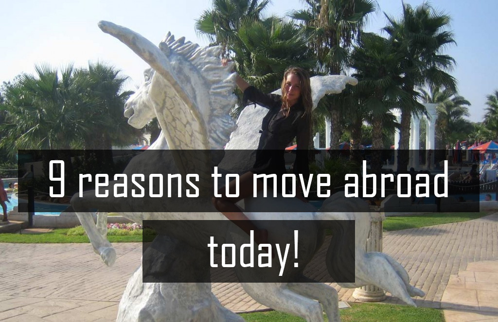 Let Me Convince You To Move Abroad