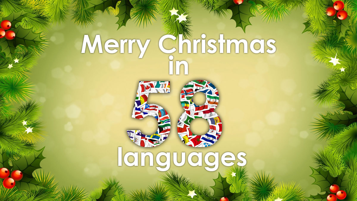 merry christmas in 58 languages with pronunciation
