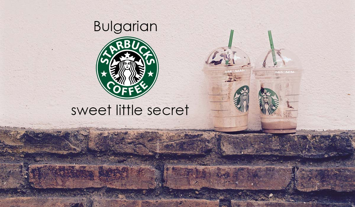 Bulgarian Starbucks's Sweet Little Secret
