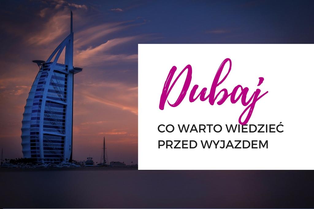 Alkohol w Dubaju i inne ciekawostki czyli co warto wiedzieć przed wyjazdem