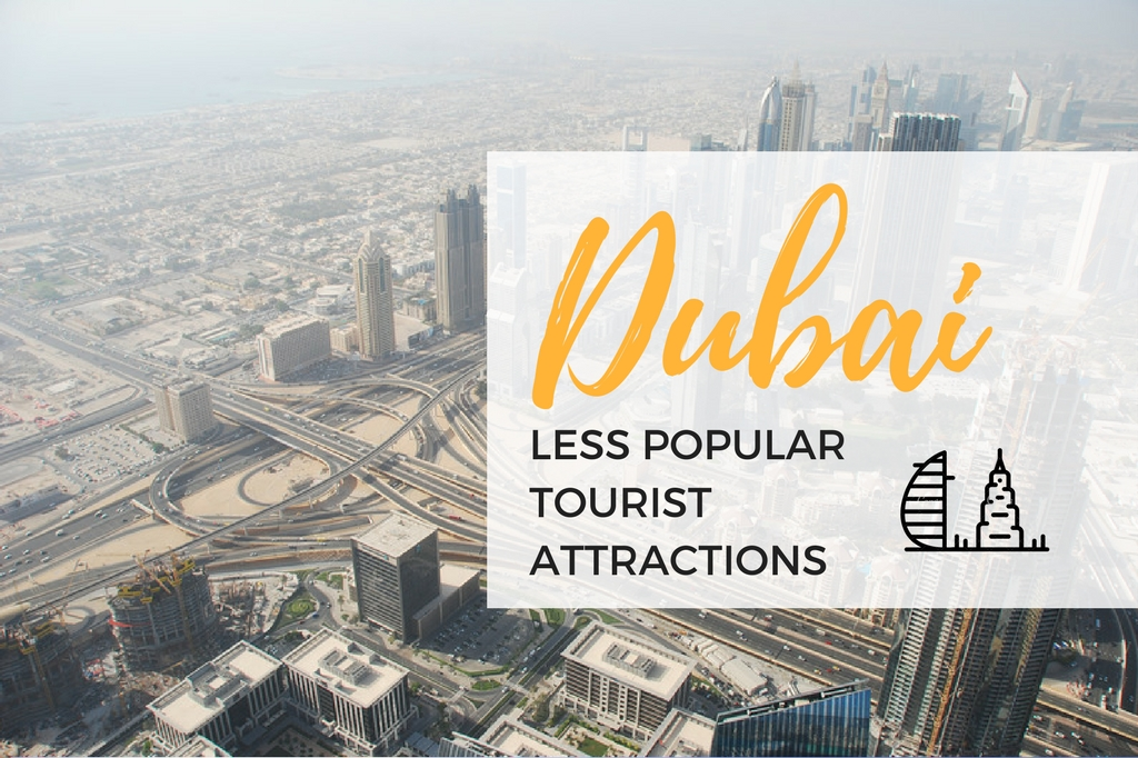 less popular Dubai attractions