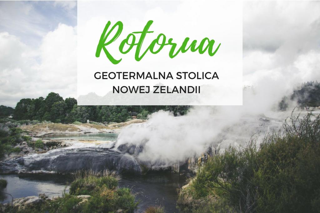 atrakcje rotorua nowa zelandia
