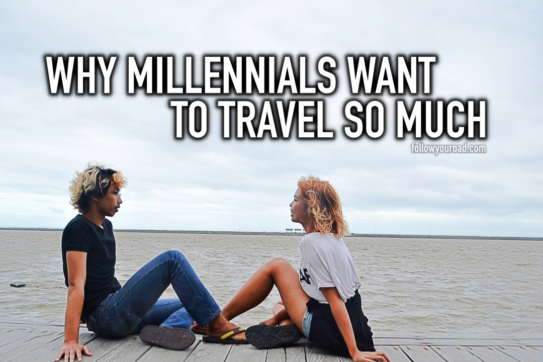 why millennials want to travel