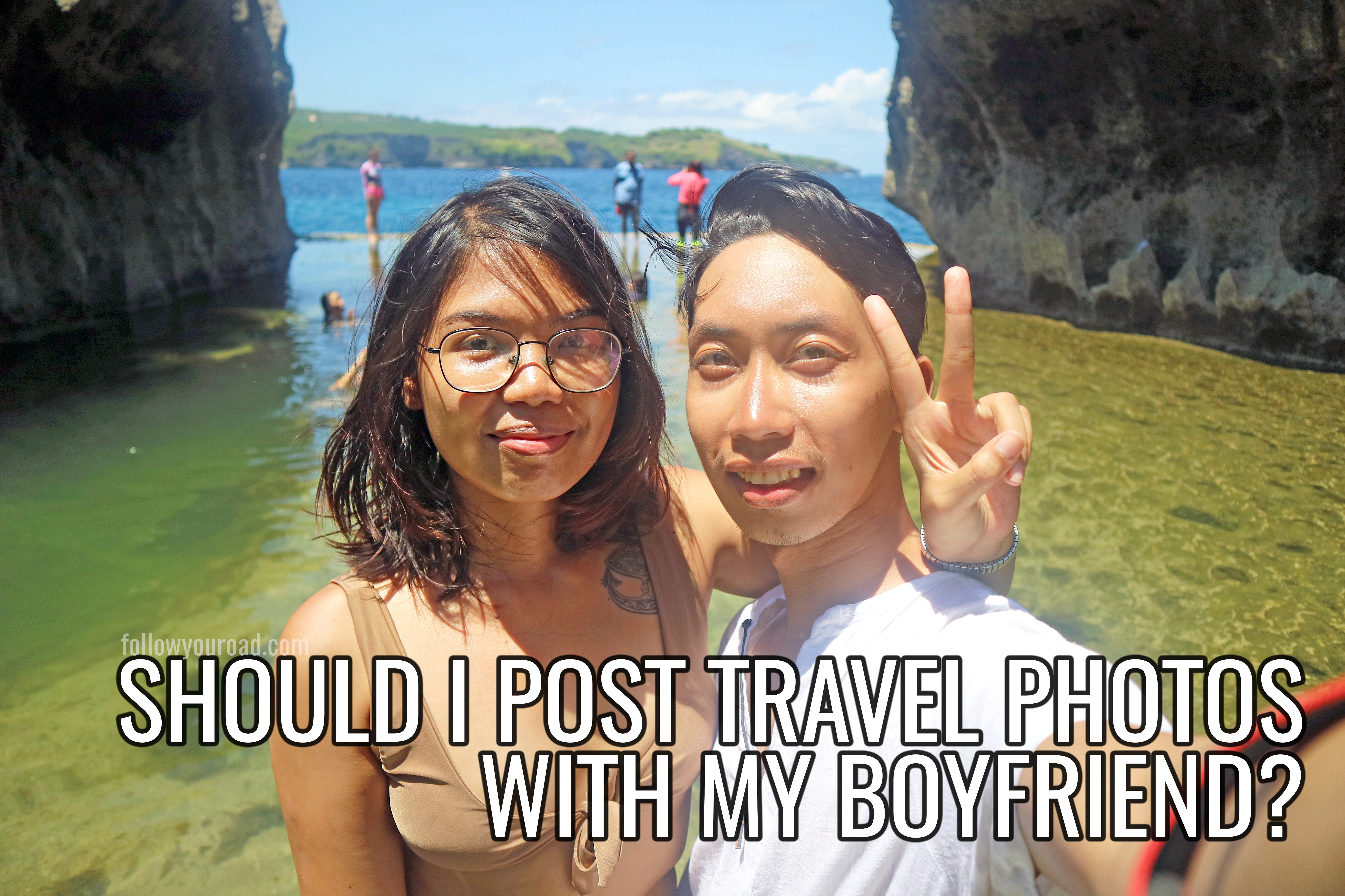 Should I Post Travel Photos with my Boyfriend on Facebook?