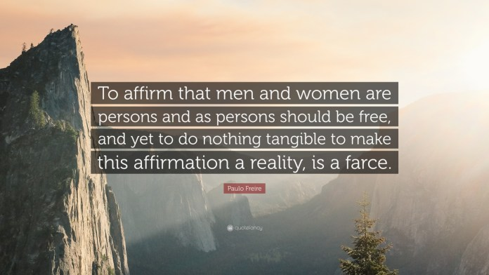 633091-paulo-freire-quote-to-affirm-that-men-and-women-are-persons-and-as