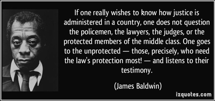 1092327-quote-if-one-really-wishes-to-know-how-justice-is-administered-in-a-country-one-does-not-question-the-james-baldwin-208864