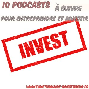 10 podcasts à suivre pour entreprendre et investir