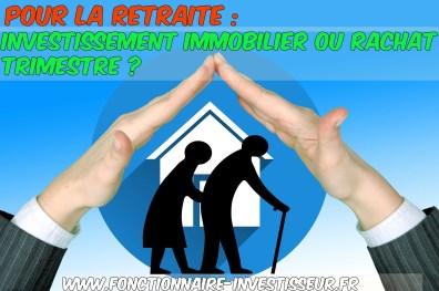 Pour la retraite : Investissement immobilier ou rachat trimestre