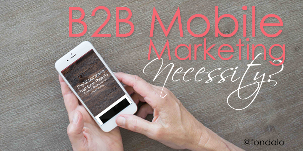 B2B Mobile – A Necessity For Marketing