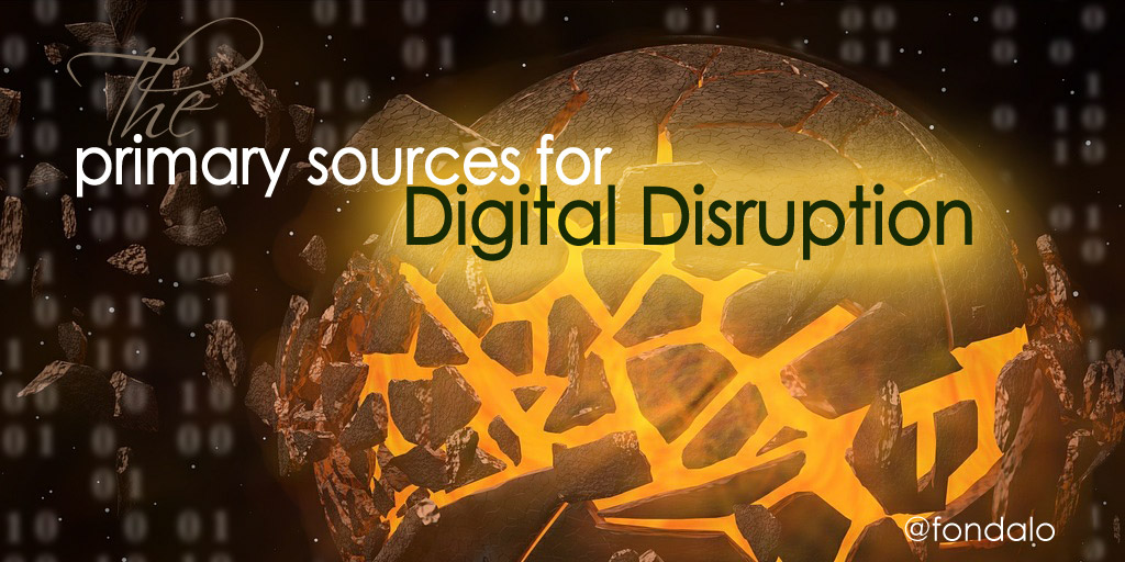 The Primary Sources of Digital Disruption