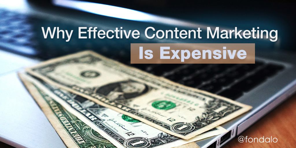 Why quality content and content marketing costs a lot