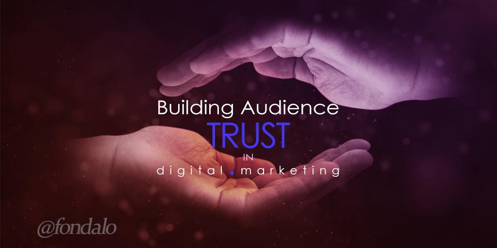 Building Audience Trust In Digital Marketing