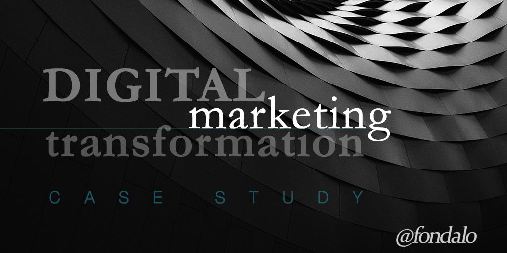 Digital Marketing Transformation [Case Study]