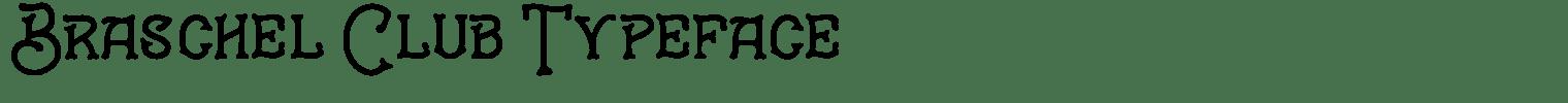 Braschel Club Typeface