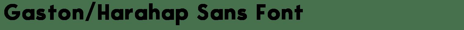Gaston/Harahap Sans Font