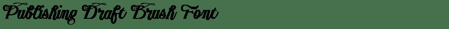 Publishing Draft Brush Font