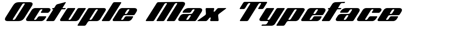 Octuple Max Typeface