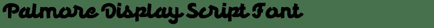 Palmore Display Script Font