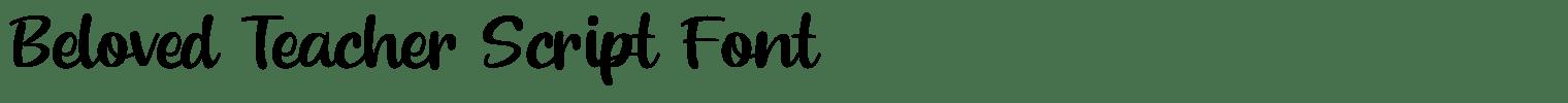 Beloved Teacher Script Font