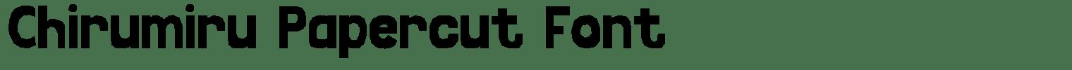 Chirumiru Papercut Font