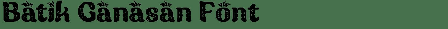 Batik Ganasan Font