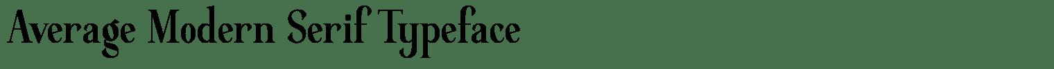 Average Modern Serif Typeface