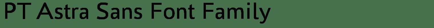 PT Astra Sans Font Family