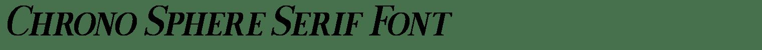 Chrono Sphere Serif Font