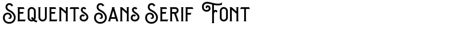 Sequents Sans Serif  Font