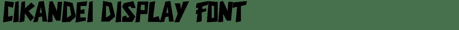 Cikandei Display Font
