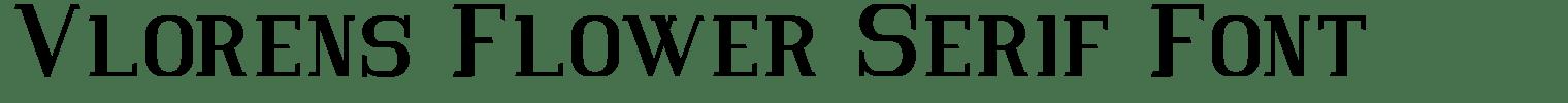 Vlorens Flower Serif Font