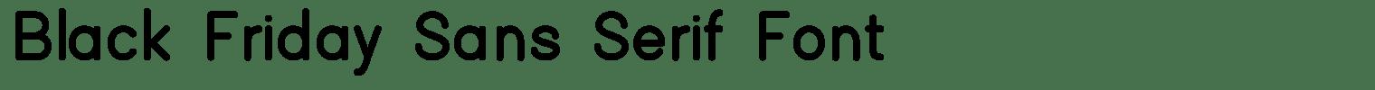 Black Friday Sans Serif Font