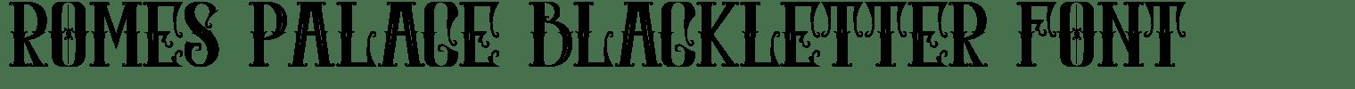 Romes Palace Blackletter Font