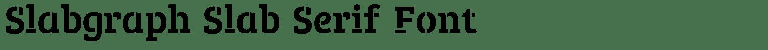 Slabgraph Slab Serif Font