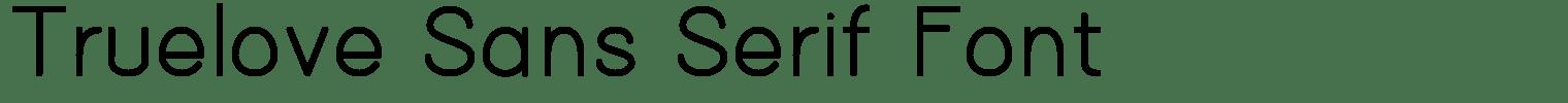 Truelove Sans Serif Font