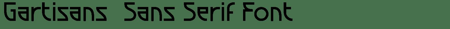 Gartisans  Sans Serif Font