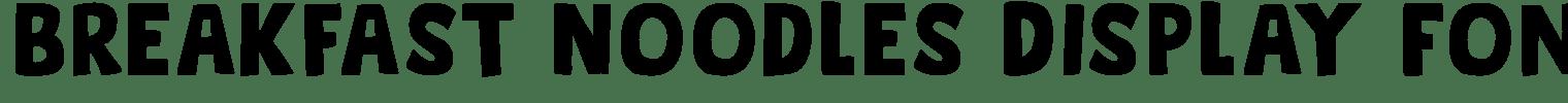 Breakfast Noodles Display Font
