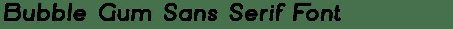 Bubble Gum Sans Serif Font