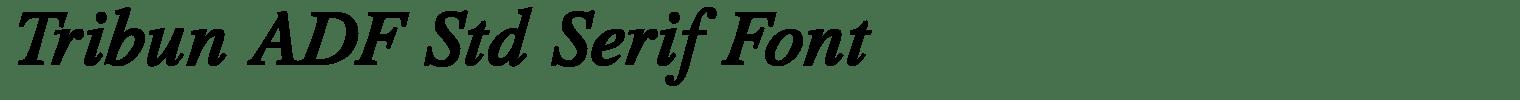 Tribun ADF Std Serif Font