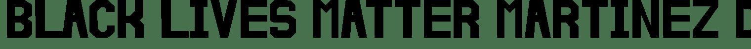 Black Lives Matter Martinez Display Font