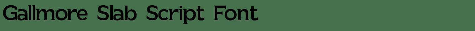 Gallmore Slab Script Font